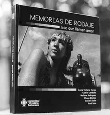 """Libro """"Memorias de rodaje: Eso que llaman amor"""""""