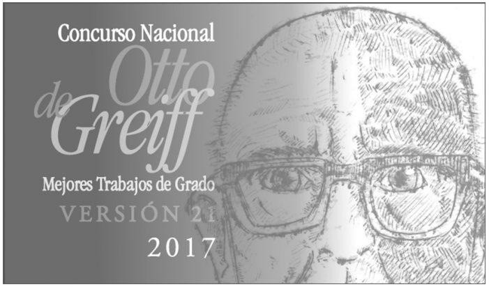 """Concurso Nacional Otto de Greiff """"Mejores trabajos de grado"""""""