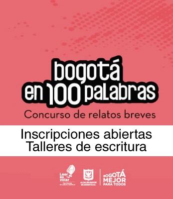"""Talleres de escritura """"Bogotá en 100 palabras"""""""