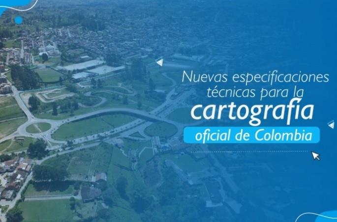 Resolución del IGAC fija los lineamientos de cartografía básica en Colombia